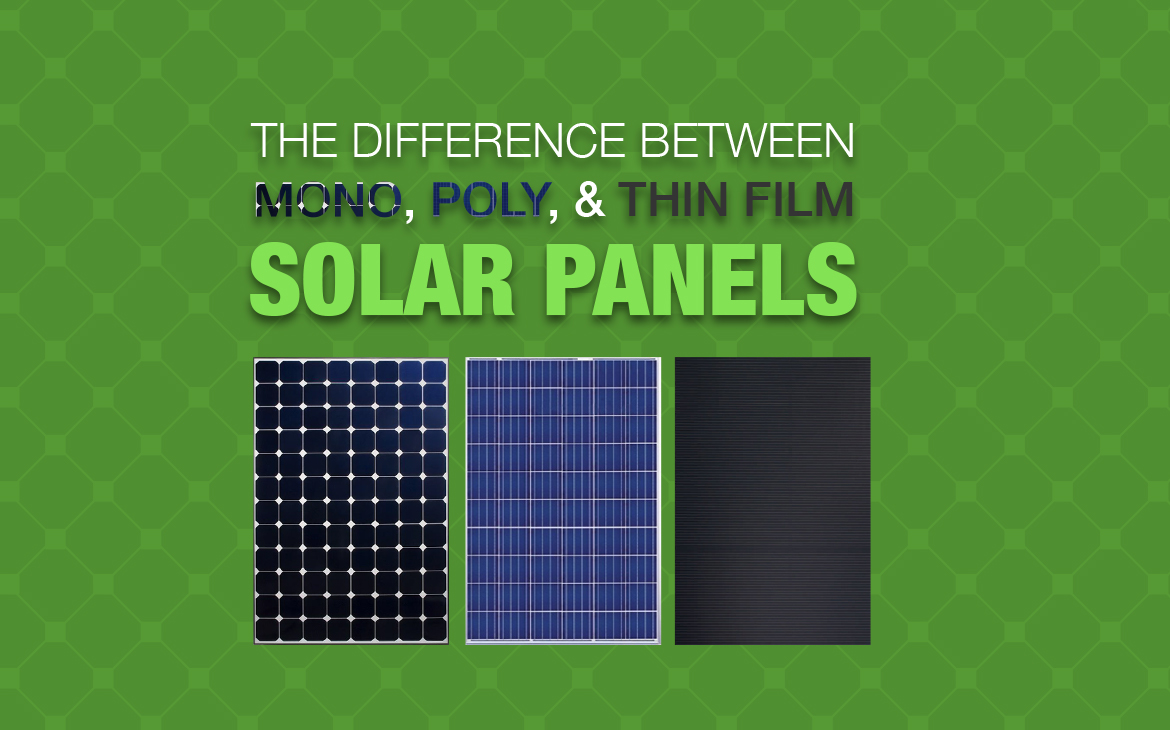 The Difference Between Mono Poly And Thin Film Solar